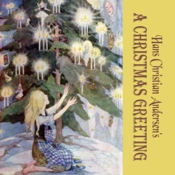 A Christmas Greeting: Fourteen Magical Christmas Stories by