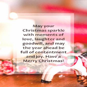 Christmas Greetings   May your Christmas sparkle with moments of love, laughter and goodwill, and m