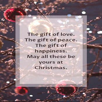 Christmas Greetings | The gift of love. The gift of peace. The gift of happiness. May all these be
