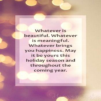 Christmas Greetings | Whatever is beautiful. Whatever is meaningful. Whatever brings you happiness.