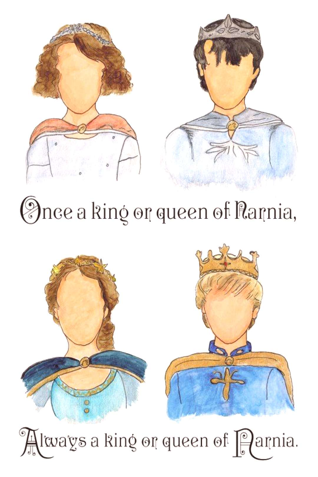 Long live Queen Lucy the Valiant! Long live Edmund the Just! Long live Queen Susan the Gentle! Long